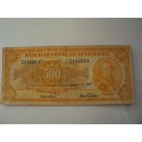 Billete De 500 Bolivares Año 1967 Canario
