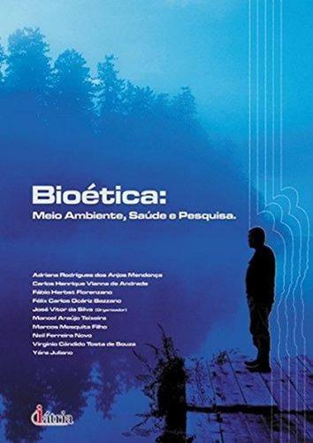 bioetica - meio ambiente, saude e pesquisa