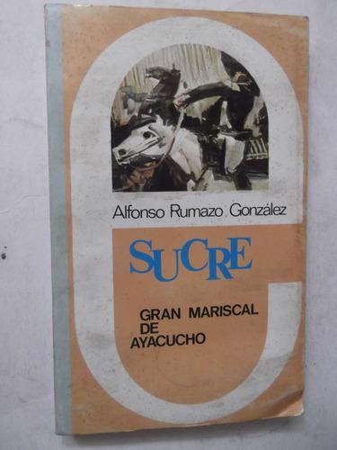 biografia de antonio jose de sucre alfonso rumazo gonzalez