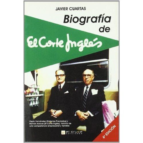 Biografia De El Corte Ingles (6ªed.); Javier Cuartas