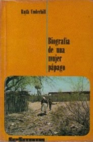 biografía de una mujer pápago / ruth underhill
