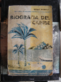 Biografia Del Caribe German Arciniegas Ebook