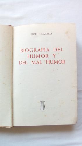 biografía del humor y del mal humor: noel clarasó
