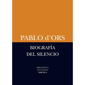 Biografía Del Silencio, Pablo D'ors, Siruela #