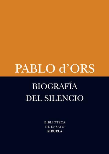 biografía del silencio, pablo d'ors, siruela