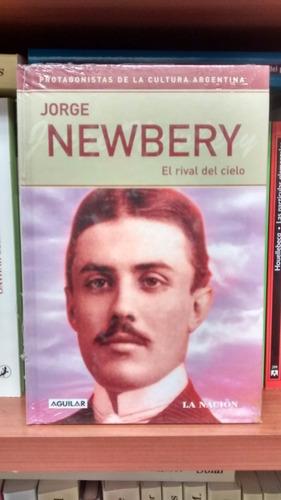 biografia jorge newbery (aguilar - la nacion) - semi nuevo