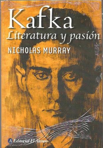 biografia kafka literatura y pasion - murray