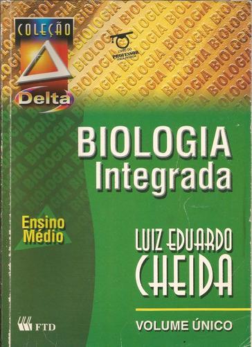 biologia integrada, luiz eduardo cheida.