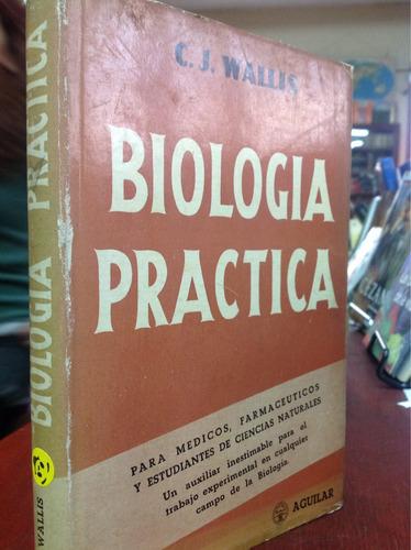 biologia práctica para médicos, frmaceuticos. c. wallis.