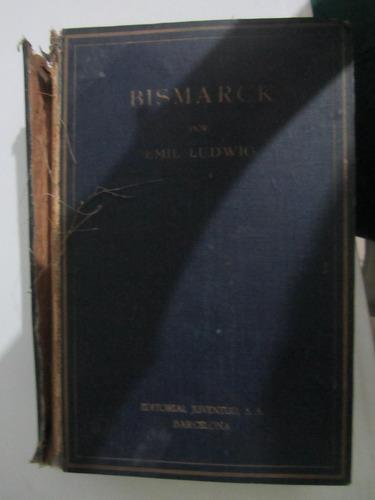 bismarck - emil ludwig - juventud