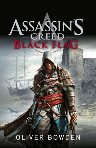 black flag. assassin's creed 6 - oliver bowden