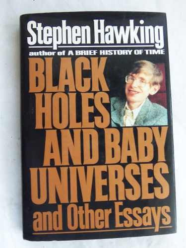 black holes and baby universes stephen hawking ingles