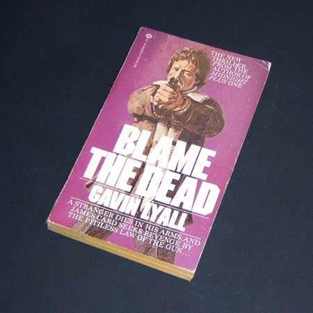 blame the dead. gavin lyall