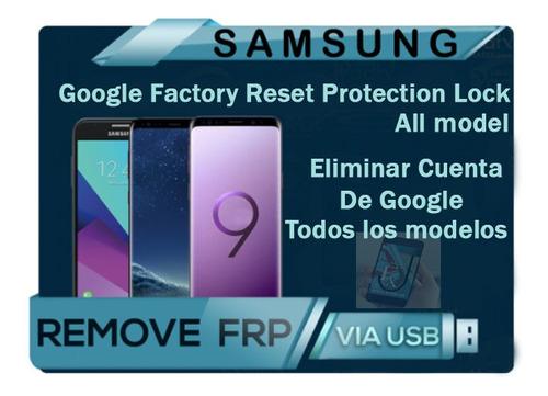 bloqueo google samsung (frp) cualquier modelo