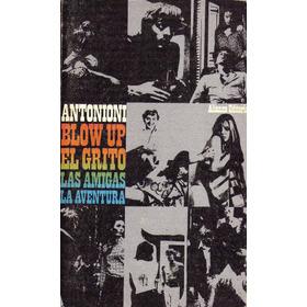 Blow Up - El Grito - Las Amigas - La Aventura (guiones)