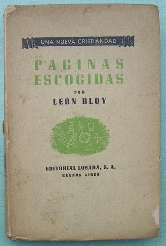 bloy, león. páginas escogidas. 1884-1905 ed.losada,