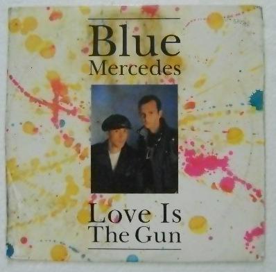 blue mercedes / love is the gun 1 disco lp vinilo