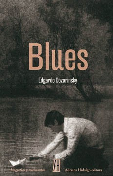 blues, cozarinsky, ed. ah