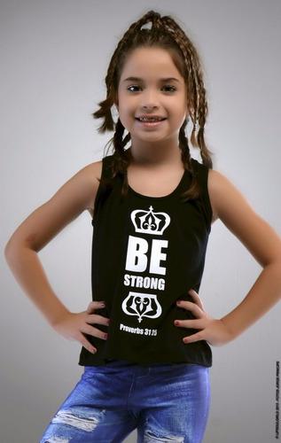 blusa be strong filha - lipsoul girls