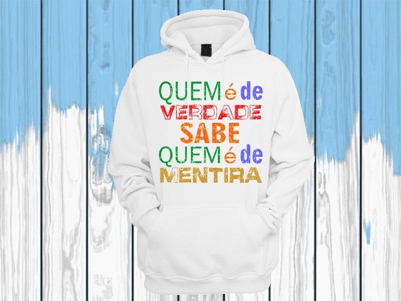 Blusa De Moletom Canguru Com Capuz Frase Quem é De Verdade R 87