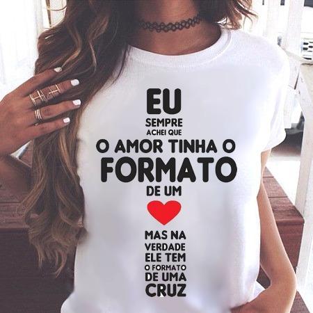 blusa feminina t shirt amor formato de cruz religião gospel