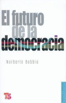 bobbio, el futuro de la democracia, ed. fce