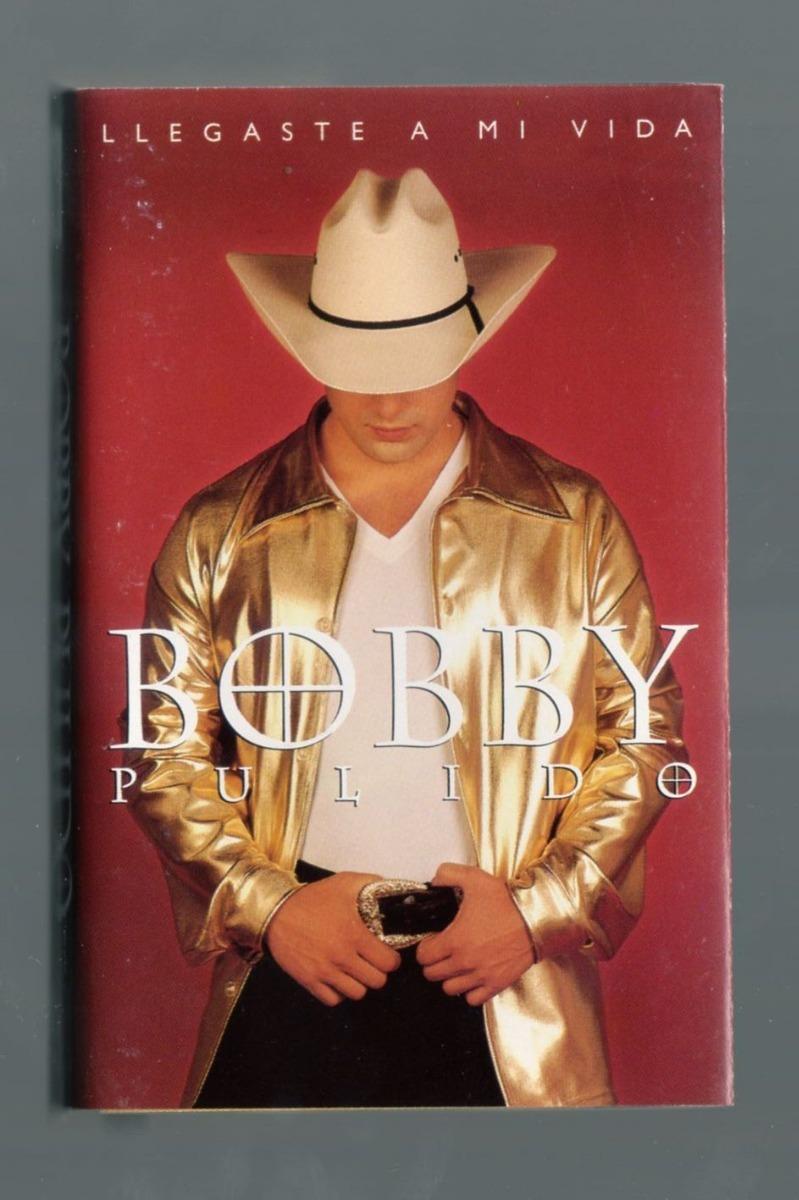 bobby pulido llegaste a mi vida