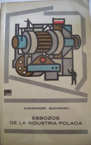 bochenski, aleksander -  esbozos de la industria polaca