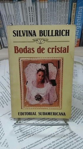 bodas de cristal - silvina bullrich - sudamericana