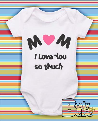 body dia da mães - mom i love you so much - mamãe