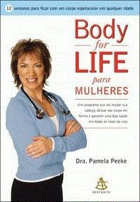 body for life para mulheres - dra. pamela peeke