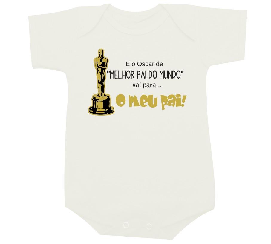 Body Oscar Melhor Pai Dia Dos Pais Body Com Frases Pai R 45