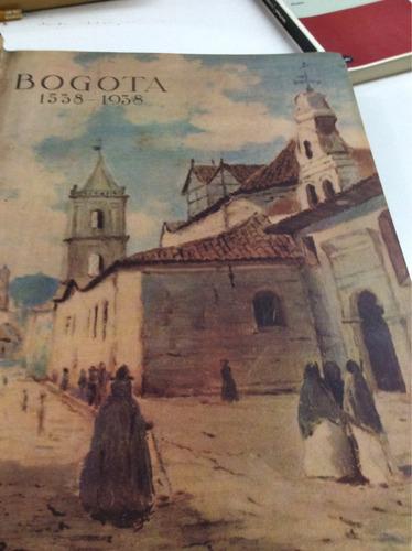 bogotá 1538-1938 homenaje en su iv cent.( escuchamos oferta)