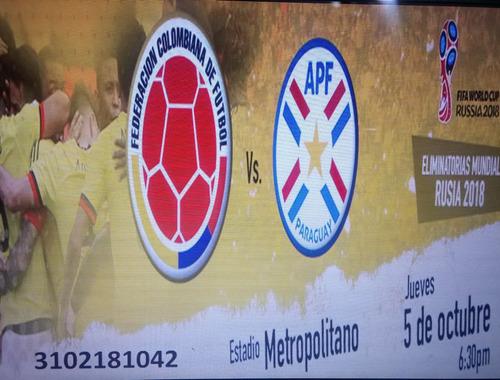 boletas partido colombia vs paraguay 5 oct norte y sur