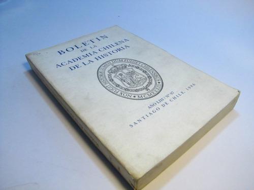 boletin academia chilena historia. 1986