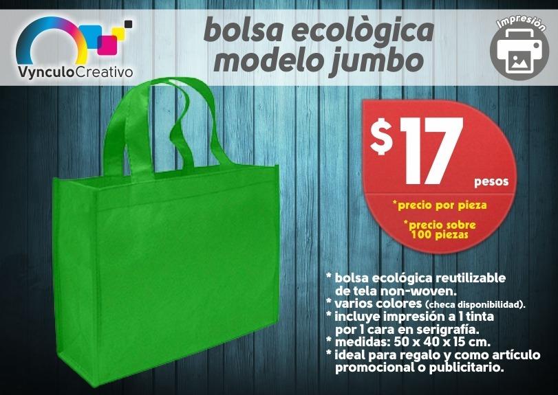 3e8bcd651 bolsas ecológicas mod. jumbo impresión 1 tinta mínimo 100. Cargando zoom.