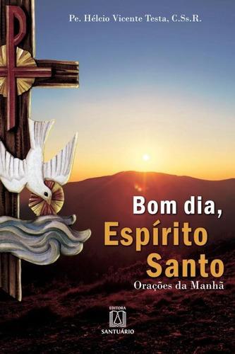 bom dia espirito santo - santuario