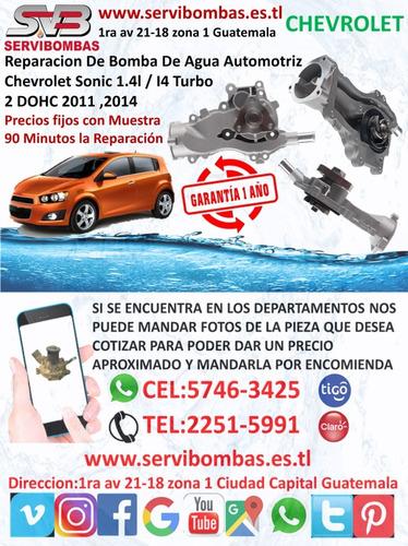 bomba de agua automotriz chevrolet sonic 1.4 guatemala
