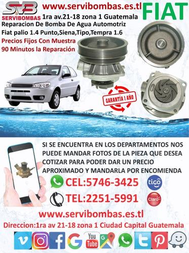 bomba de agua automotriz fiat palio,fiorino guatemala