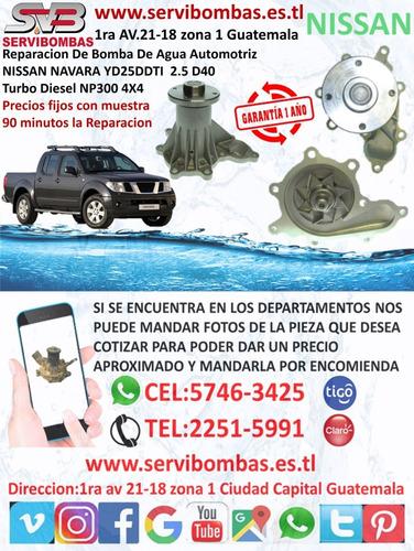 bomba de agua automotriz nissan navara yd25 2.5 d40 turbo di
