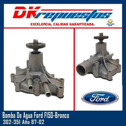 bomba de agua ford f150- bronco- 302-351 año 87-02