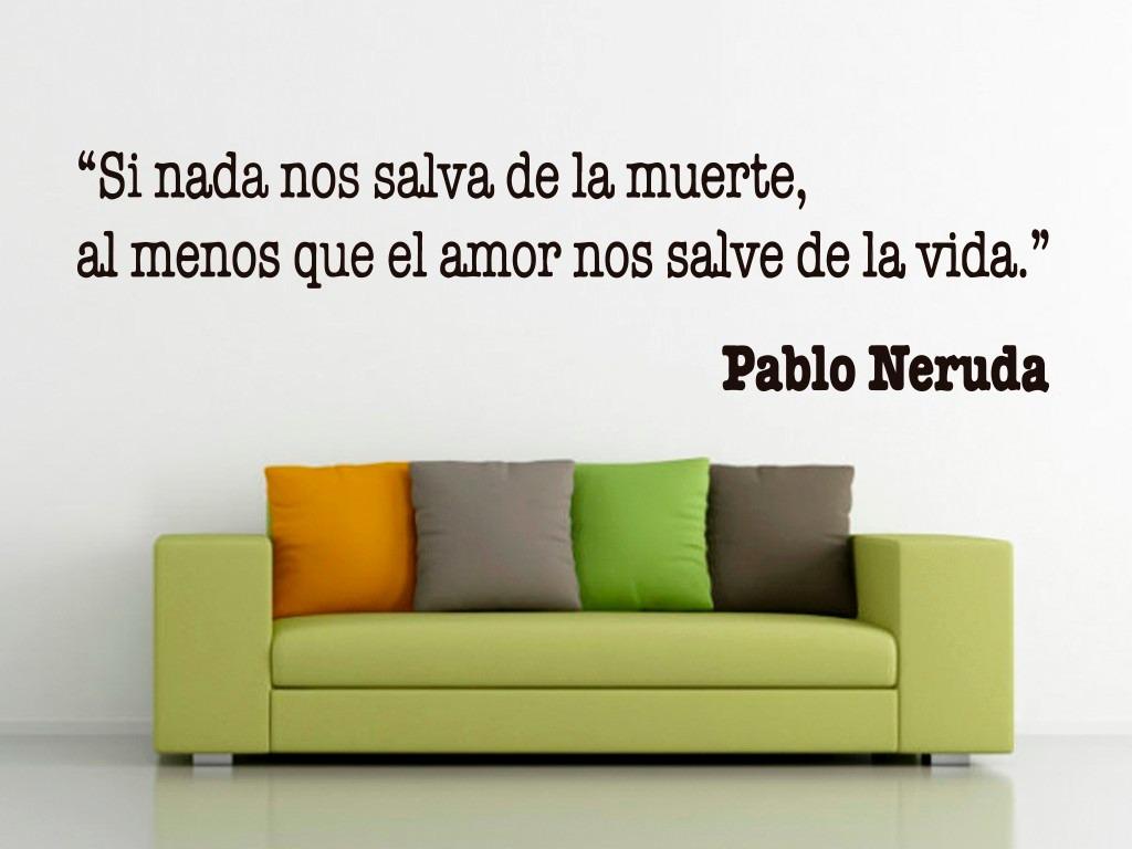 Bondai Vinilos Decorativos Frase De Pablo Neruda Amor 498 75 En