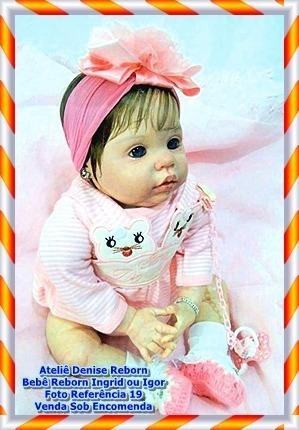boneca bebe reborn ingrid ou igor kit chanel sob encomenda