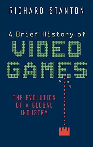book : a brief history of video games - richard stanton