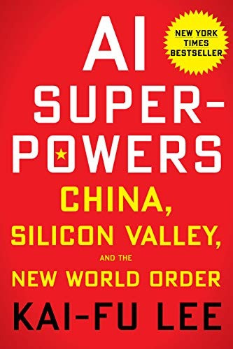 book : ai superpowers china, silicon valley, and the new...