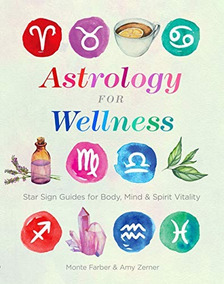 Book : Astrology For Wellness Star Sign Guides For Body,
