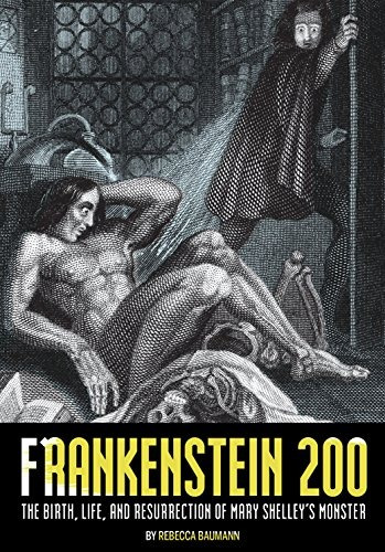 book : frankenstein 200 the birth, life, and resurrection of