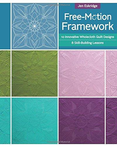 book : free-motion framework: 10 wholecloth quilt designs...