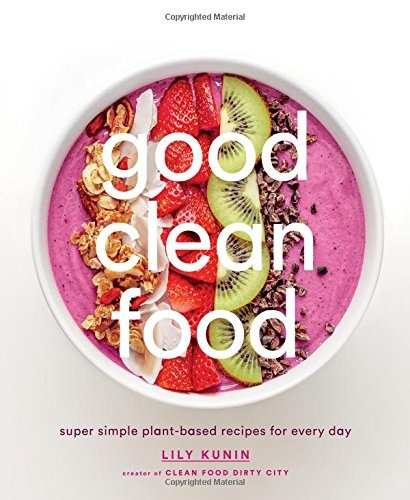 Book good clean food super simple plant based recipes book good clean food super simple plant based recipes forumfinder Image collections