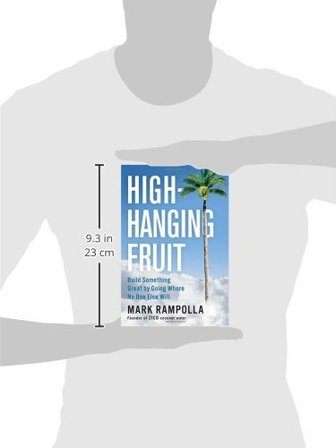 Book High Hanging Fruit Build Something Great By Going